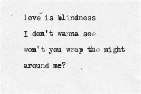 Blindness Lyrics is blindness quotes