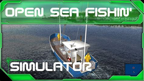 fishing boat games pc let s play open sea fishing quot simulator quot pc hd youtube