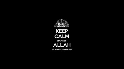 Keep Calm Because Allah Is Always With Us Islam Lebaran Ka keep calm because allah always with us