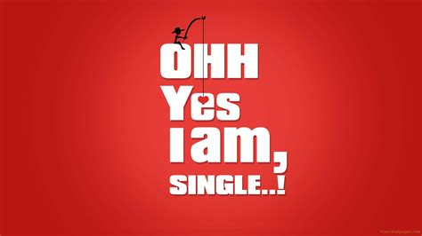 I Am Single i am happy wallpapers hd www imgkid the image kid