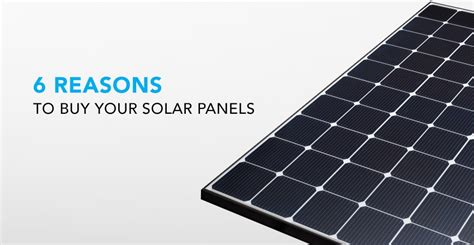 buy solar pannels 6 reasons you should buy solar panels