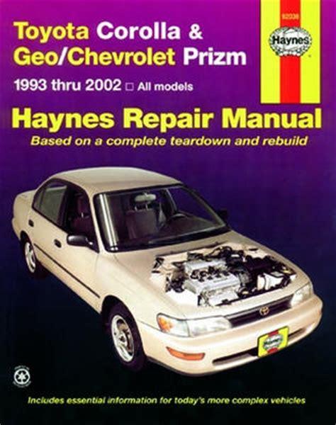 automotive repair manual 1994 toyota corolla spare parts catalogs toyota corolla geo chevrolet prizm haynes repair manual 1993 2002 hay92036