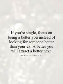 how to feel better about being single if you re single focus on being a better you instead of