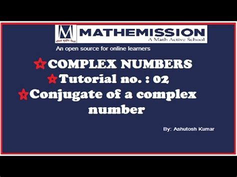 youtube tutorial numbers complex number and its conjugate tutorial 02 youtube