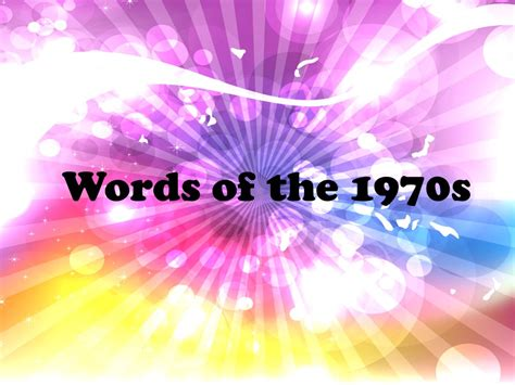 words of words of the 1970s editor proof