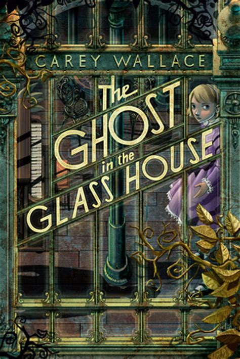 the glass house book the ghost in the glass house by carey wallace reviews discussion bookclubs lists