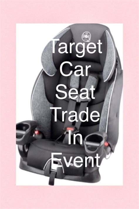 how many years until a car seat expires target car seat trade in event