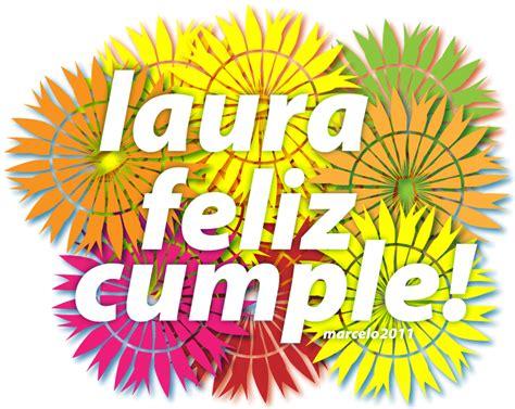 imagenes de feliz cumpleaños laura d 237 a de sol laura feliz cumple