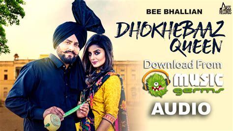 download free mp3 queen songs dhokhebaaz queen bee bhallian latest punjabi song