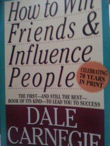 the leader in you how to win friends influence succeed in a changing world books back to basics how to win friends and influence