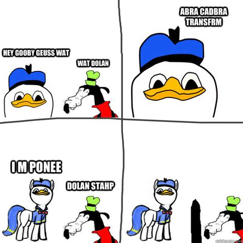 Pls Memes - hey gooby geuss wat wat dolan abra cadbra transfrm i m