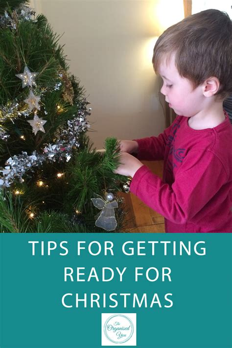 how to get starterd for chrismas tips for getting ready for home organisation the organised you