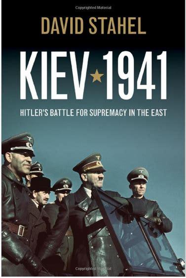 libro shang chi 03 guerra historia la segunda guerra mundial libros kiev 1941 david stahel