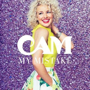 My Mistake Cam | my mistake cam song wikipedia