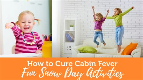Cure Cabin Fever by Go Adventure How To Cure Cabin Fever Go Adventure