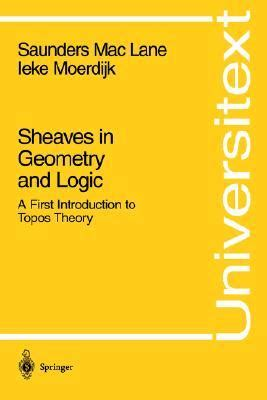 sheaves in geometry and logic a first introduction to topos theory universitext sheaves in geometry and logic a first introduction to