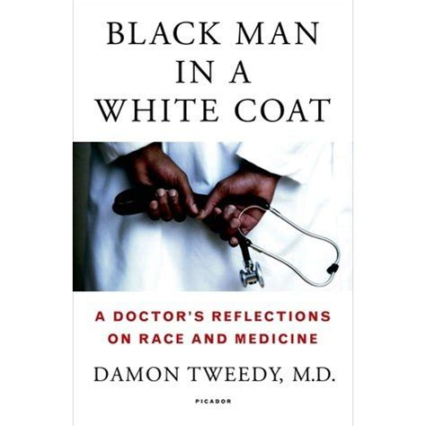 in a white coat books black in a white coat a doctor s reflections on race