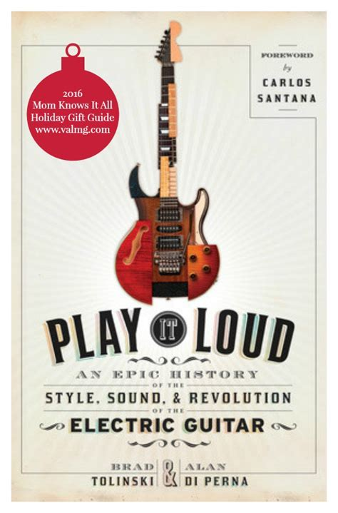 play it loud an epic history of the style sound and revolution of the electric guitar books 2016 gift guide play it loud an epic history of