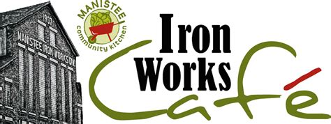iron works cafe manistee county tourism manistee michigan