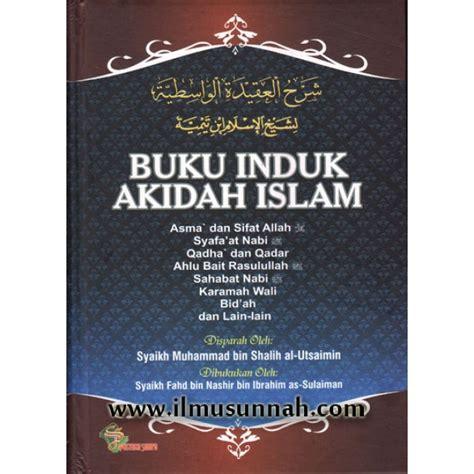 Buku Induk Ekonomi Islam buku induk aqidah islam syarah aqidah al wasithiyah