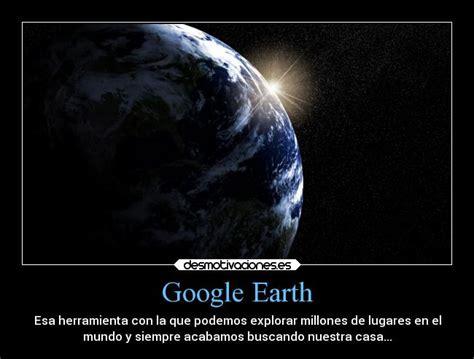 imagenes graciosas google earth google earth desmotivaciones