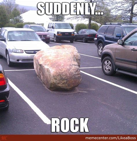 Suddenly Meme - suddenly rock by likeaboss meme center