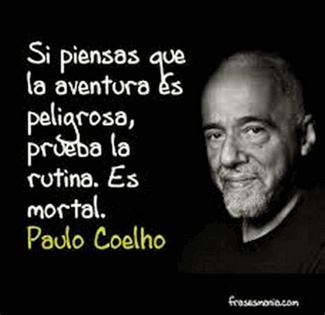 Imagenes Reflexivas De Paulo Coelho | im 225 genes con frases de paulo coelho im 225 genes de amor