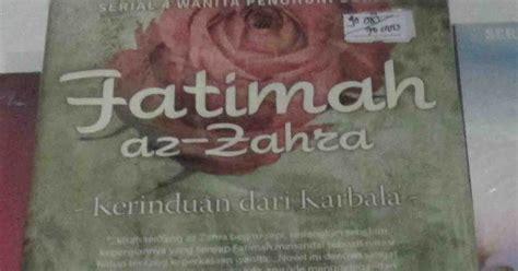 Paket Novel Khadijah Aisyah Fatimah Sibel Eraslan wahyuti journal resensi mengenal sosok fatimah az zahra