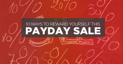 7 Ways To Reward Yourself For 10 by 10 Ways To Reward Yourself This Payday Sale