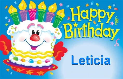 imagenes de happy birthday lety happy birthday leticia happy birthday