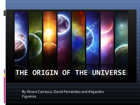 origin of the the origin of the universe