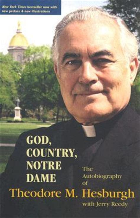 god country notre dame the autobiography of theodore m hesburgh books god country notre dame the autobiography of theodore m