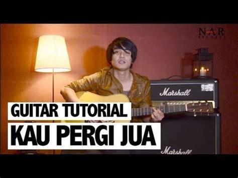 tutorial guitar kau ilhamku guitar tutorial kau pergi jua youtube