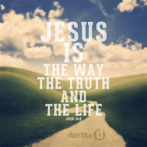 The Way To jesus is the way the and the dustn tv