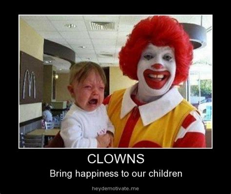 Funny Clown Memes - clowns bring happiness to our childs