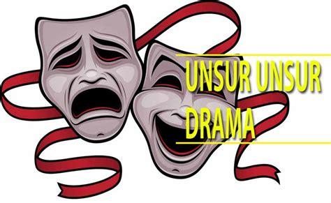 film dan drama pengertian belajar unsur unsur drama dan pengertiannya lengkap