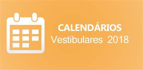 Calendario Fuvest 2018 Fuvest Unic E Unesp Divulgam Calend 225 Rios Para