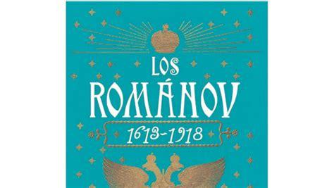 libro los romnov 1613 1918 lecturas recomendadas para los amantes de historia
