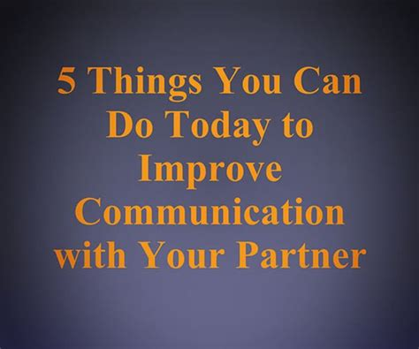 10 Things To Do With Your Partner by 5 Things You Can Do Today To Improve Communication With