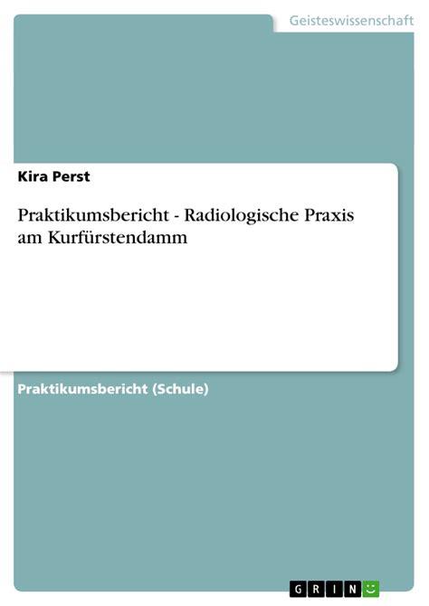 Bewerbung Praktikum Muster Radio Praktikumsbericht Radiologische Praxis Am Kurf 252 Rstendamm