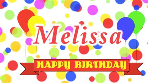 imagenes de happy birthday melissa happy birthday melissa song youtube