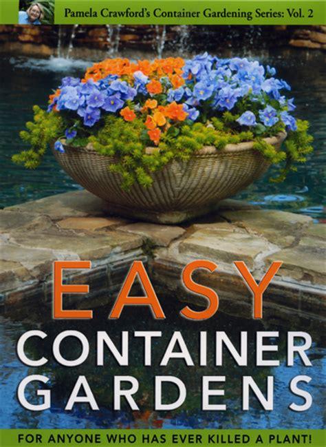 easy container gardening container gardening kinsman garden