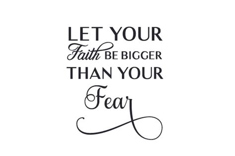 let your faith be bigger than your fear tattoo let your faith be bigger than your fear svg cut file by