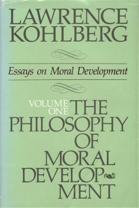 Philosophy Essays On Morality by The Philosophy Of Moral Development Moral Stages And The Idea Of Justice Essays On Moral