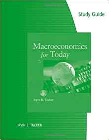 macroeconomics for today study guide for tucker s macroeconomics for today irvin b