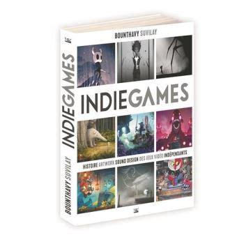 indie games histoire 9791028109578 indie games histoire artwork sound design des jeux vid 233 o ind 233 pendants broch 233 bounthavy