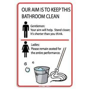 our aim is to keep this bathroom clean sign tin metal wall