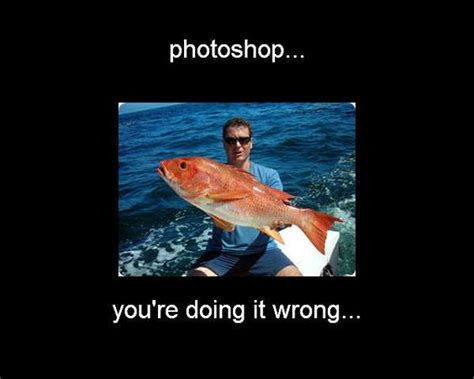 Fly Fishing Meme - photoshop gone bad fake fish laughter is the best