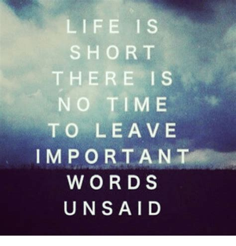 Life Is Short Meme - life is short there is n o time to leave important w o r d s uns aid time meme on sizzle