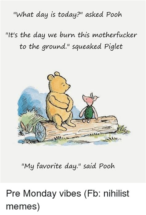 Pooh Meme - search what day is it memes on me me